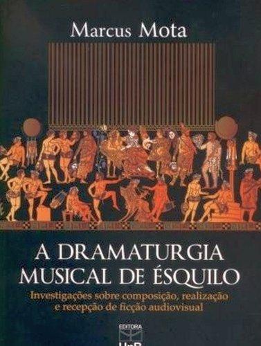 DRAMATURGIA MUSICAL DE ESQUILO, A, livro de Urariano Mota