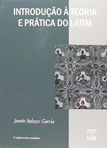 Introdução a Teoria e Prática do Latim, livro de Janete Melasso Garcia