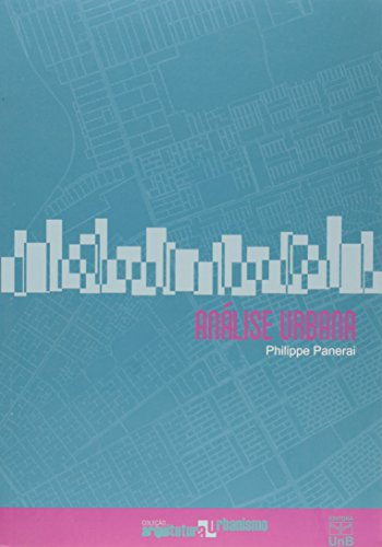 Análise Urbana - Coleção Arquitetura e Urbanismo, livro de Philip Penerai