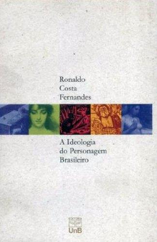 IDEOLOGIA DO PERSONAGEM BRASILEIRO, A, livro de Maria Luiza Machado Fernandes