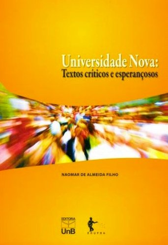 UNIVERSIDADE NOVA: TEXTO CRITICOS E ESPERANCOSOS, livro de José Carlos Almeida Filho