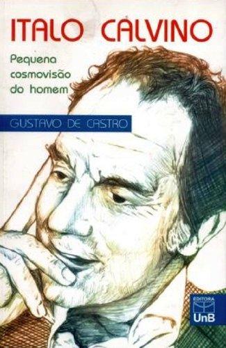 ITALO CALVINO - PEQUENA COSMOVISAO DO HOMEM, livro de Eduardo Castro
