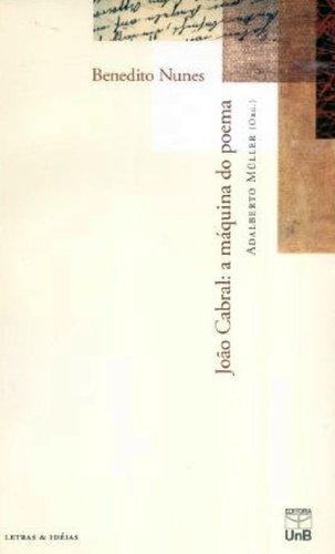João Cabral: A Máquina do Poema, livro de Benedito Nunes