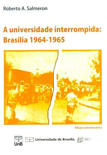 Universidade Interrompida, A: Brasilia 1964 - 1965, livro de Roberto A. Salmeron