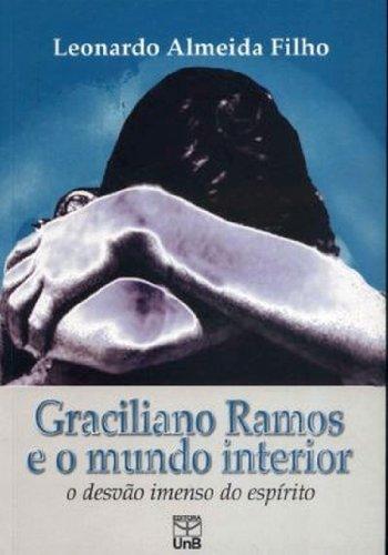 Graciliano Ramos e o mundo interior, livro de Leonardo Almeida Filho