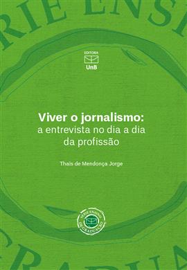 Viver o jornalismo: a entrevista no dia a dia da profissão, livro de Thaïs de Mendonça Jorge