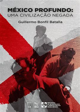 México profundo: uma civilização negada, livro de Guillermo Bonfil Batalla