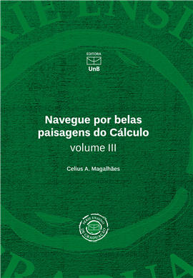 Navegue por belas paisagens do Cálculo - vol. III, livro de  Celius A. Magalhães