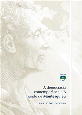 A democracia contemporânea e o mundo de Montesquieu, livro de Ricardo Luiz Souza