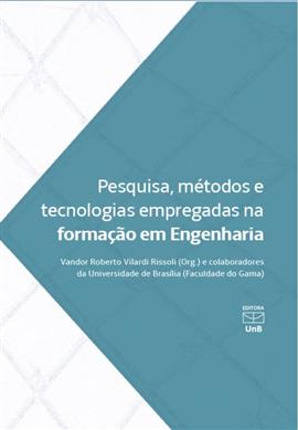 Pesquisa, métodos e tecnologias empregadas na formação em Engenharia, livro de Vandor Roberto Vilardi Rissoli (org.)