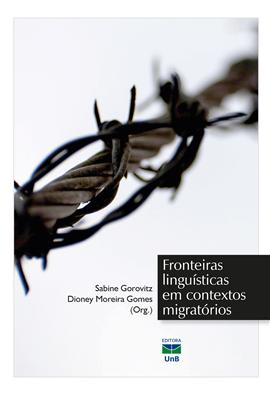 Fronteiras linguísticas em contextos migratórios, livro de Sabine Gorovitz, Dioney Moreira Gomes
