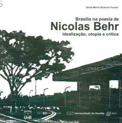 Brasília na Poesia de Nicolas Behr: Idealização, Utopia e Crítica, livro de Gilda Maria Queiroz Furiati