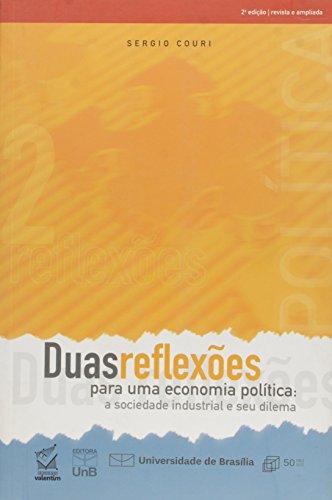 Duas Reflexões Para uma Economia Politica: A Sociedade Industrial e seu Dilema, livro de Sérgio Couri