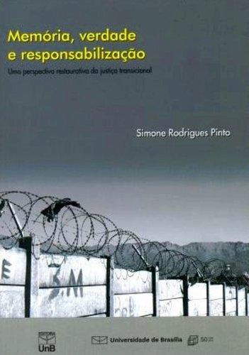 Memória, Verdade e Responzabilização: Uma Perspectiva da Justiça Transicional, livro de Simone Rodrigues Pinto