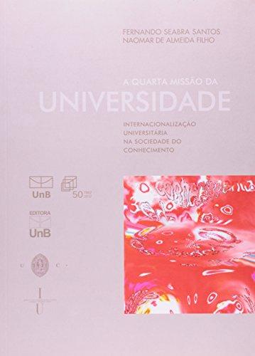 Quarta Missão da Universidade, A: Internacionalização Universitária na Sociedade do Conhecimento, livro de Fernando Seabra Santos