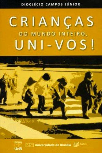 Crianças do Mundo Inteiro, Uni-Vos!, livro de Dioclécio Campos Júnior