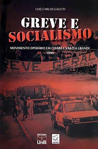 Greve e Socialismo: Movimento Operário em Cuiabá e Várzea Grande 1990, livro de Luiz Carlos Galetti