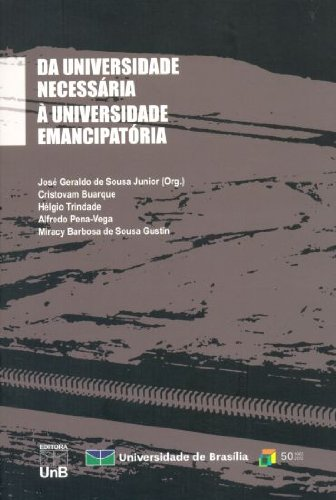 Da Universidade Necessária à Universidade Emancipatória, livro de Jose Geraldo de Sousa Junior