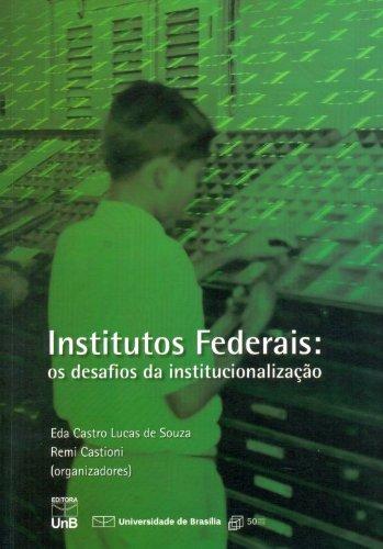 Institutos Federais os Desafios da Institucionalização, livro de Eda Castro Lucas de Souza