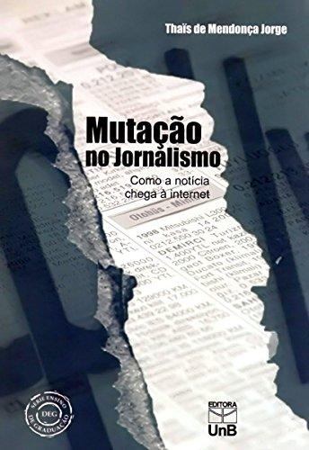 Mutação no Jornalismo: Como a Notícia Chega a Internet, livro de Thais de Mendonça Jorge