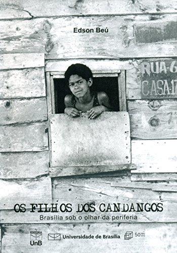 Filhos dos Candangos, Os: Brasília Sob o Olhar da Periferia, livro de Edson Beú