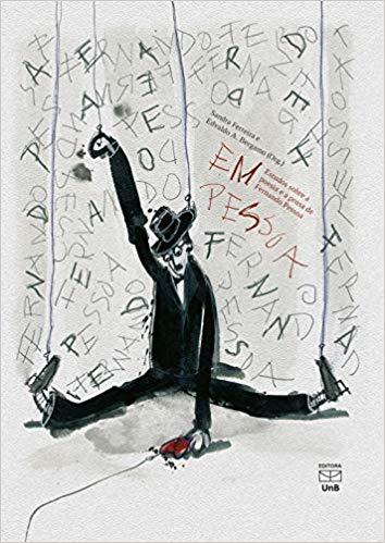 Em Pessoa. Estudos Sobre a Poesia e a Prosa de Fernando Pessoa, livro de Sandra Ferreira, Edvaldo A. Bergamo (Orgs.)