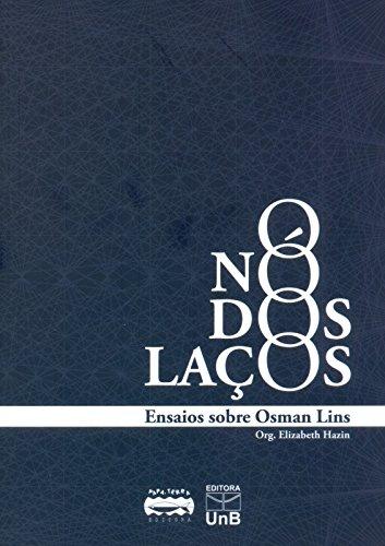 Nó dos Laços, O: Ensaios Sobre Osman Lins, livro de Elizabeth Hazin
