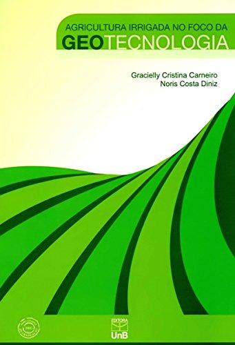 Agricultura Irrigada no Foco da Geotecnologia, livro de Gracielly Cristina Carneiro