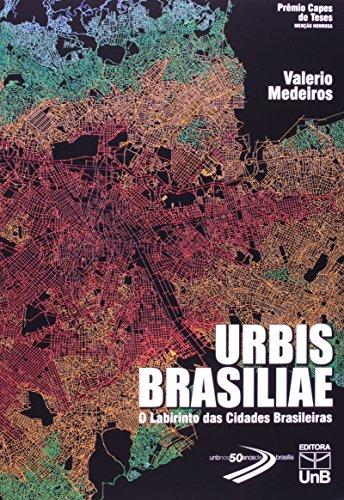 Urbis Brasiliae: O Labirinto das Cidades Brasileiras, livro de Valério Medeiros
