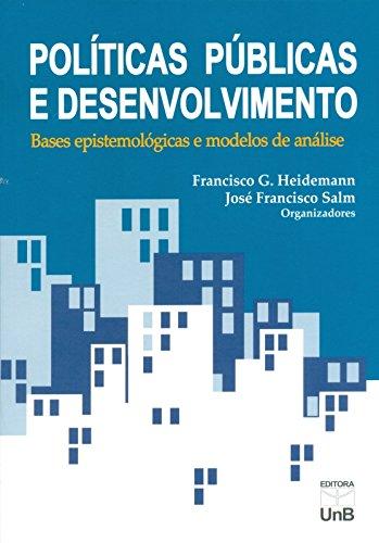 Políticas Públicas e Desenvolvimento: Bases - Epistemologicas e Modelos de Análise, livro de Francisco G. Heidemann