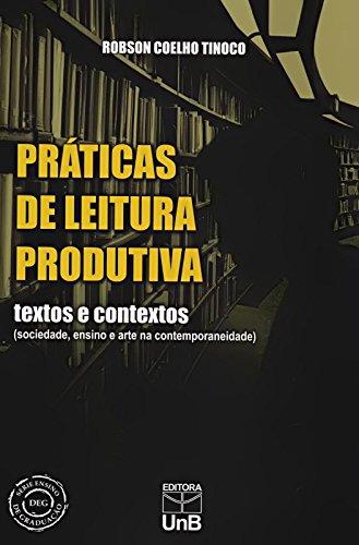 Práticas de Leitura Produtiva: Textos e Contextos ( Sociedade, Ensino e Arte na Contemporaneidade ), livro de Joseph Roucek