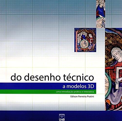 Do Desenho Técnico a Modelos 3d: Uma Introdução Prática e Interativa, livro de Edison Ferreira Pratini