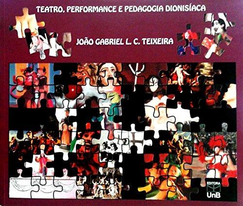 Teatro, Performance e Pedagogia Dionisíaca, livro de João Gabriel Lima Cruz Teixeira