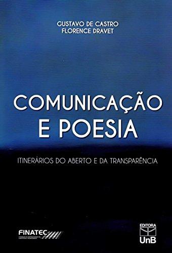 Comunicação e Poesia: Itinerários do Aberto e da Transparência, livro de Gustavo de Castro