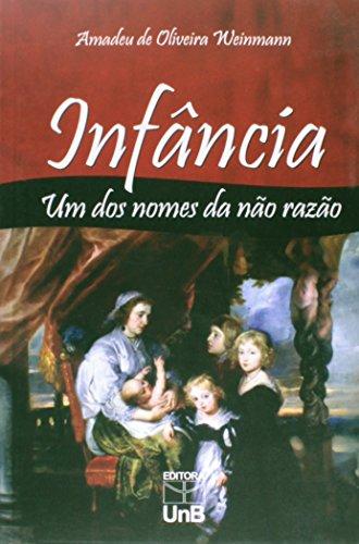 Infância: Um Dos Nomes da Não Razão, livro de Amadeu de Oliveira Weinmann