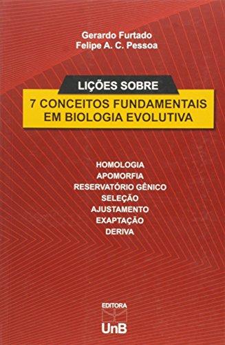 Lições Sobre 7 Conceitos Fundamentais da Biologia Evolutiva, livro de Gerardo Furtado