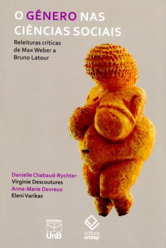 O gênero nas ciências sociais: releituras críticas de Max Weber a Bruno Latour, livro de Danielle Chabaud-Rychter