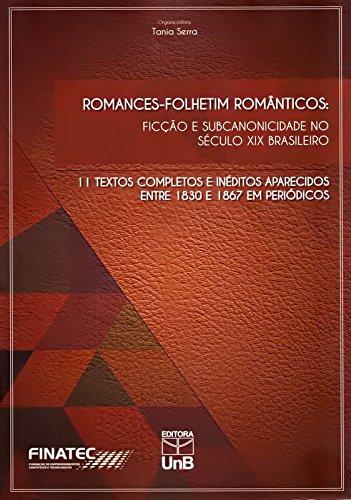 Romances-folhetim Românticos: Ficção e Subcanonicidade no Século Xix Brasileiro, livro de Tânia Rebelo Costa Serra