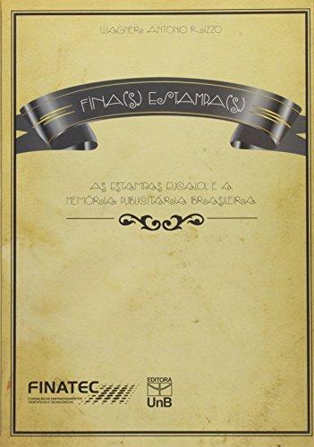 Fina ( s ) Estampa ( s ): As Estampas Eucalol e a Memória Publicitária Brasileira, livro de Wagner Antonio Rizzo