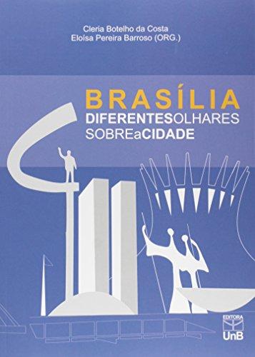 Brasília Diferentes Olhares Sobre a Cidade, livro de Cléria Botelho da Costa