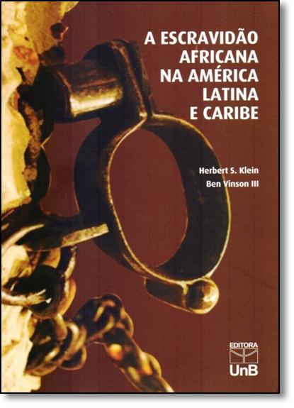 Escravidão Africana na América Latina e Caribe, A, livro de Herbert S. Klein
