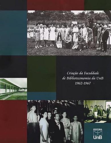 Criação da Faculdade de Biblioteconomia da Unb 1962-1967, livro de Maria Alice Guimarães Borges