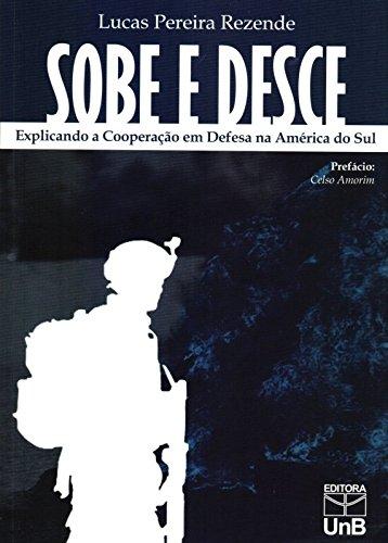 Sobe e Desce Explicando a Cooperação em Defesa na América do Sul, livro de Lucas Pereira Rezende