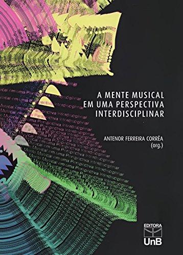Mente Musical em uma Perspectiva Interdisciplinar, A, livro de Antenor Ferreira Corrêa