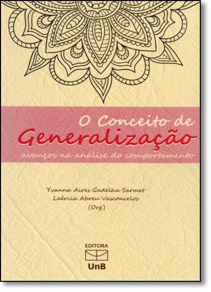Conceito de Generalização, O: Avanços na Análise do Comportamento, livro de Yvanna Aires Gadelha Sarmet