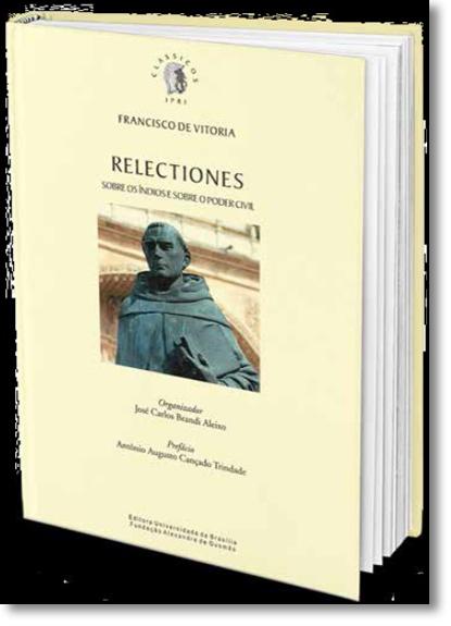 Relectiones Sobre os Índios e Sobre o Poder Civil, livro de Francisco de Vitoria