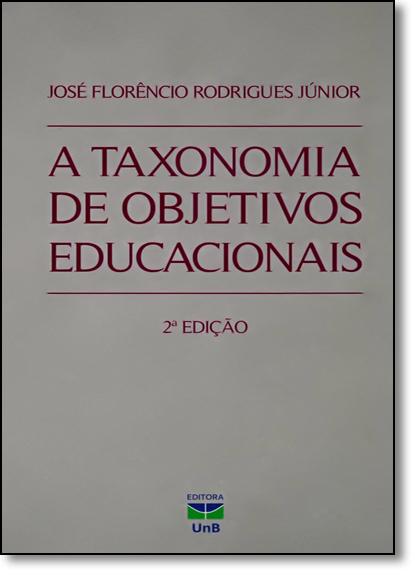 Taxonomia de Objetivos Educacionais, A, livro de José Florêncio Rodrigues Júnior