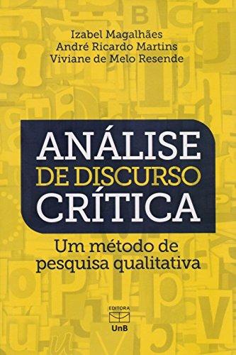 Análise de Discurso Crítica. Um Método de Pesquisa Qualitativa, livro de Viviane de Melo Resende, Izabel Magalhães, André Ricardo Martins