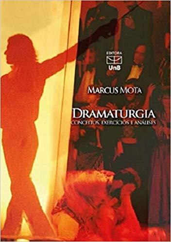Dramaturgia. Conceitos, Exercícios e Análises, livro de Marcus Mota