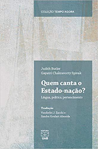 Quem Canta o Estado-Nação? Língua, Política, Pertencimento, livro de Judith Butler, Gayatri Chakravorty Spivak